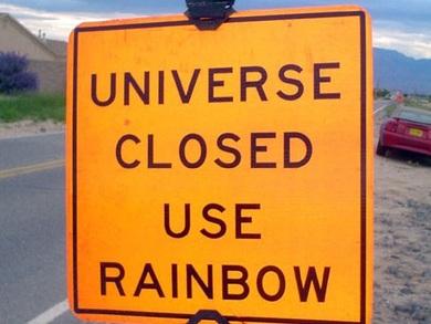 UNIVERSE CLOSED - USE RAINBOW