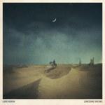 Lord Huron – Lonesome Dreams